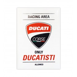 Imán 'Racing Area Ducati Corse Only Ducatisti Allowed'